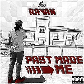 Past Made Me (feat. AM & Ntitled)