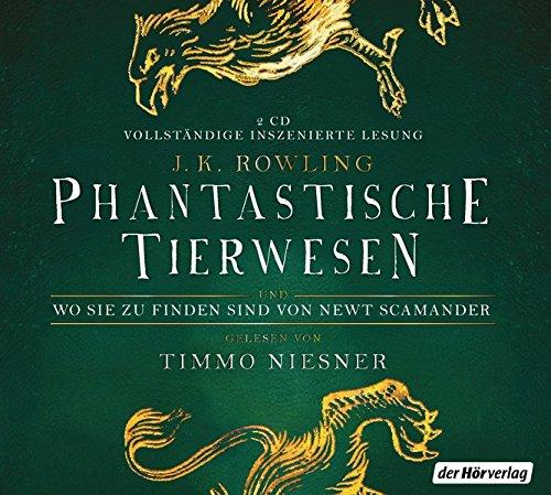 Phantastische Tierwesen und wo sie zu finden sind: von Newt Scamander (Weitere Hörbücher aus dem Harry-Potter-Universum, Band 1)