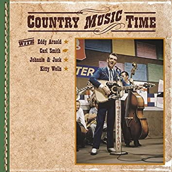 Country Music Time with Eddy Arnold, Carl Smith, Johnnie & Jack, Kitty Wells
