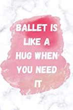 Ballet Is Like A Hug When You Need It: Notebook/Journal for Ballerinas to Writing (6x9 Inch. 15.24x22.86 cm.) Journal Lined Paper 120 Blank Pages (WHITE&PINK&RED Pattern)