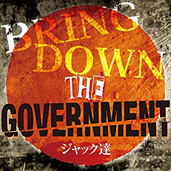 Bring Down the Government