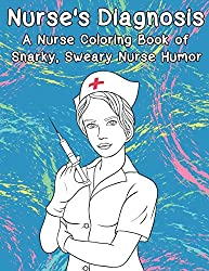A Nurse Coloring Book Of Snarky, Sweary Nurse Humor