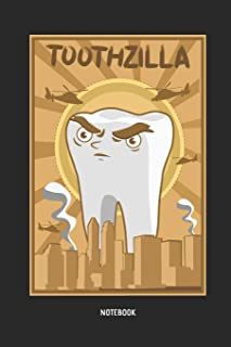 Dental Journal: Tooth Zilla Dentist, Dental Hygienist & Assistant Notebook. Great Accessories & Novelty Gift Idea for all Dental Professionals & Kids.