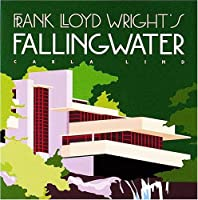 Frank Lloyd Wright's Fallingwater (Wright at a Glance Series)
