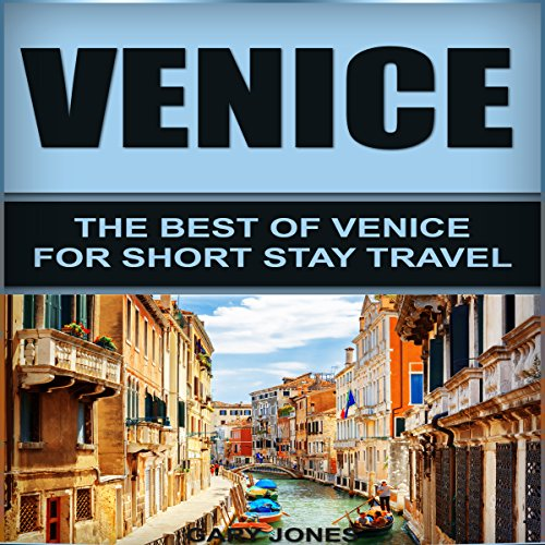 Venice: The Best of Venice for Short Stay Travel cover art