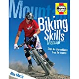 Haynes Group Mountain Biking Skills Manual: Step-by-step guidance from the experts