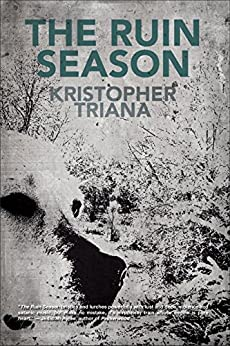 The Ruin Season by [Kristopher Triana]