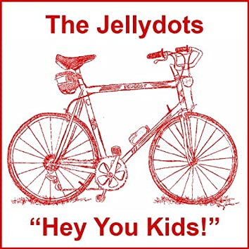 Hey You Kids!