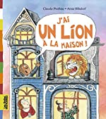 J'ai un lion à la maison de CLAUDE PROTHEE