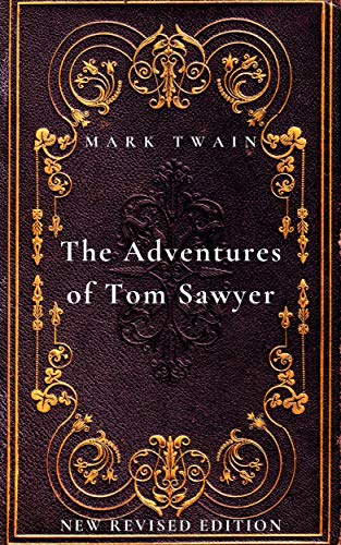 The Adventures of Tom Sawyer: New Revised Edition (English Edition)