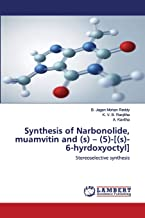 Synthesis of Narbonolide, muamvitin and (s) – (5)-[(s)-6-hyrdoxyoctyl]: Stereoselective synthesis