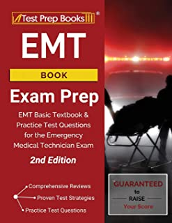 EMT Book Exam Prep: EMT Basic Textbook and Practice Test Questions for the Emergency Medical Technician Exam [2nd Edition]