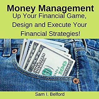 Money Management: Up Your Financial Game, Design, and Execute Your Financial Strategies audiobook cover art