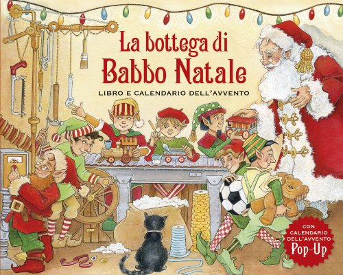 La bottega di Babbo Natale. Libro e calendario dell'Avvento. Libro pop-up