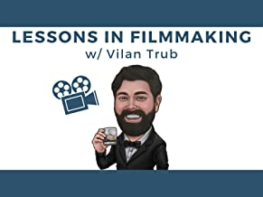 Lessons in Filmmaking with Vilan Trub