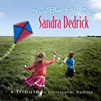 It's a Blue Hill Day-a Tribute to Christopher Dedr