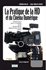 La pratique de la HD et du cinéma numérique: Tome I - Comprendre - édition 2009 Format Kindle