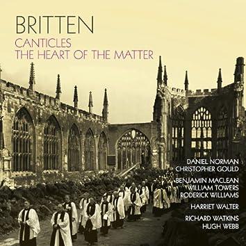 Britten: Canticles - The Heart of the Matter