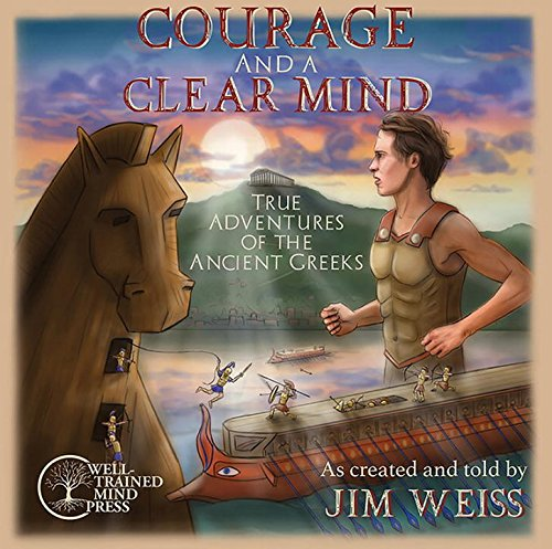 Courage and a Clear Mind: True Adventures of the Ancient Greeks (Audio CD)
