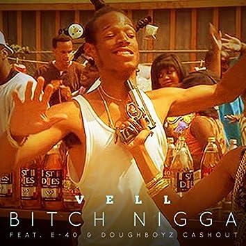 B*tch N*gga (feat. E-40 & Doughboyz Cashout) - Single