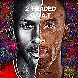 2 Headed G.O.A.T (feat. MoneyMan Lo) [Explicit]