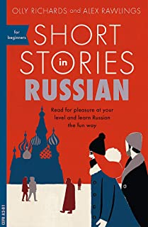 Short Stories in Russian for Beginners: Read for pleasure at your level, expand your vocabulary and learn Russian the fun ...