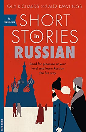 Short Stories in Russian for Beginners: Read for pleasure at your level, expand your vocabulary and learn Russian the fun way!