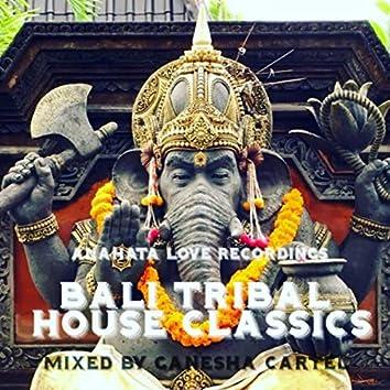 Bali Tribal House Classics (Mixed by Ganesha Cartel)