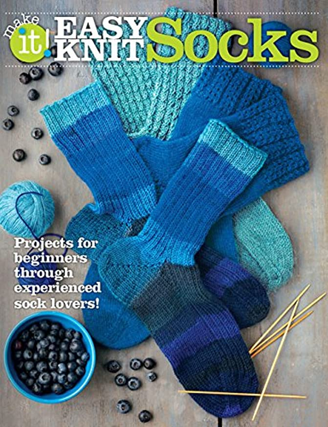 Easy Knit Socks: Projects for Beginners Through Experienced Sock Lovers