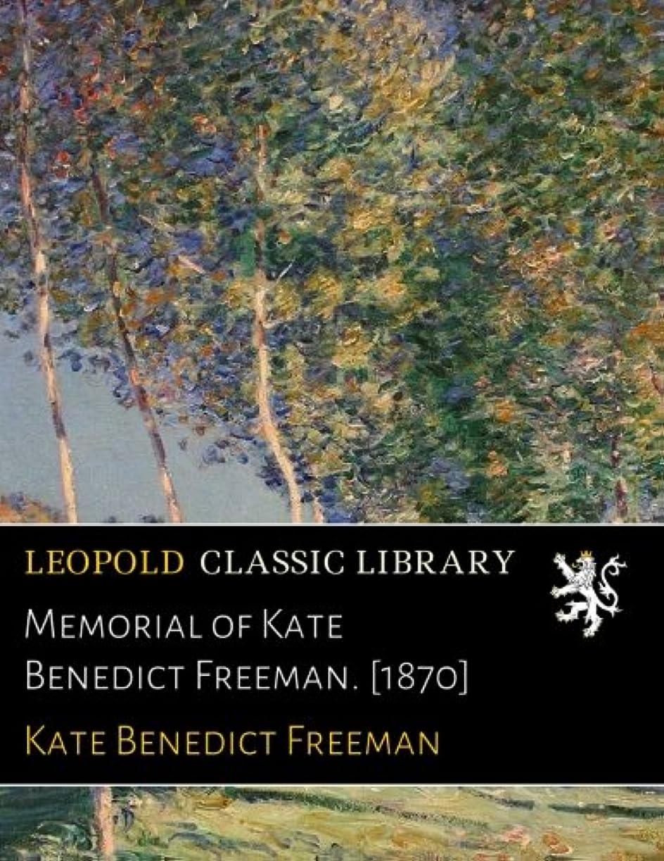 Memorial of Kate Benedict Freeman. [1870]