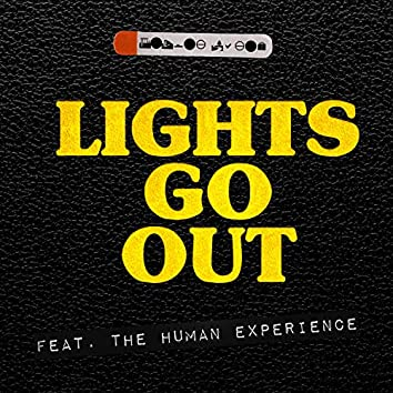 Lights Go Out (feat. The Human Experience)