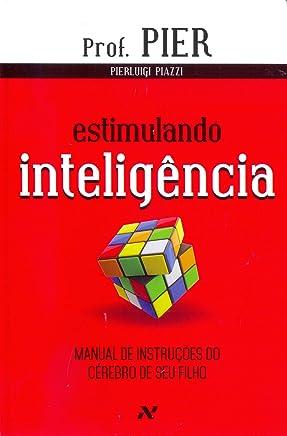 Estimulando inteligência: Manual de instruções do cérebro de seu filho