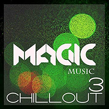 Magic Music - Chillout, Vol. 3