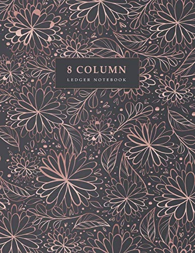 8 Column Ledger Notebook: Rose Gold Floral | Accounting Ledger Book | Columnar Notebook | Bookkeeping Notebook | Budgeting and Money Management | Home ... Office Supplies (8 Column Business Journal)
