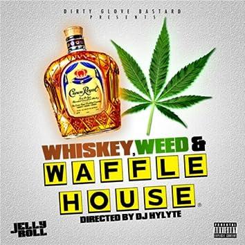 Whiskey, Weed and Waffle House