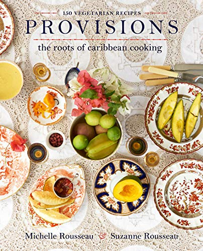 Image of Provisions: The Roots of Caribbean Cooking -- 150 Vegetarian Recipes