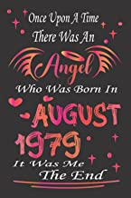 Once Upon A Time There was an Angel Who Was Born In August 1979 It Was Me the end: 42nd birthday gift for women born in Au...