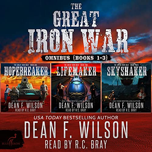 The Great Iron War - Omnibus (Books 1-3) Audiobook By Dean F. Wilson cover art