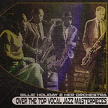 Over the Top Vocal Jazz Masterpieces (Remastered)