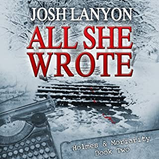 All She Wrote     Holmes and Moriarity, Book 2              Written by:                                                                                                                                 Josh Lanyon                               Narrated by:                                                                                                                                 Kevin R. Free                      Length: 7 hrs and 26 mins     1 rating     Overall 3.0