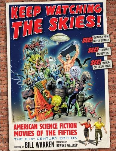 Compare Textbook Prices for Keep Watching the Skies! American Science Fiction Movies of the Fifties, The 21st Century Edition 2 vol set 21st Century Edition Edition ISBN 9781476666181 by Bill Warren,Foreword by Howard Waldrop,Research Associate Bill Thomas,Bill Thomas