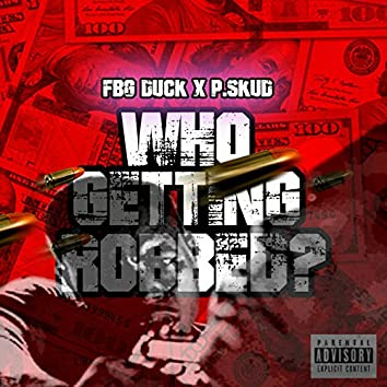 Who Getting Robbed