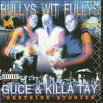Bullys Wit Fullys - Westside Stories