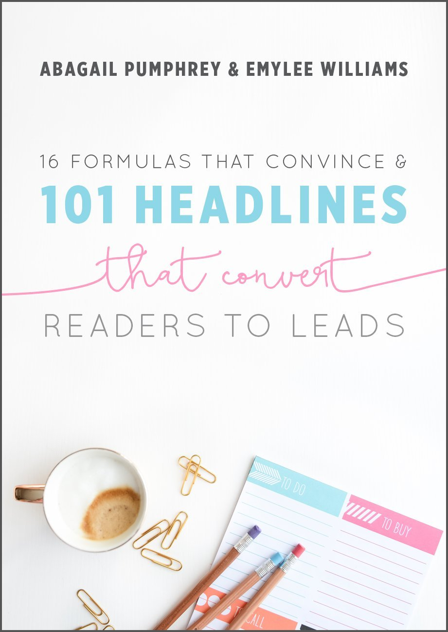 16 Formulas that Convince & 101 Headlines that Convert Readers to Leads: From the Co-Founders of Think Creative Collective