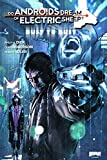 Do Androids Dream of Electric Sheep? Dust to Dust Volume 1