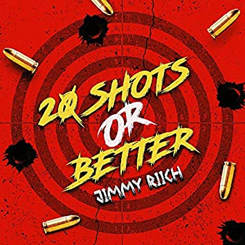 20 Shots or Better (feat. Ruge Nasti)