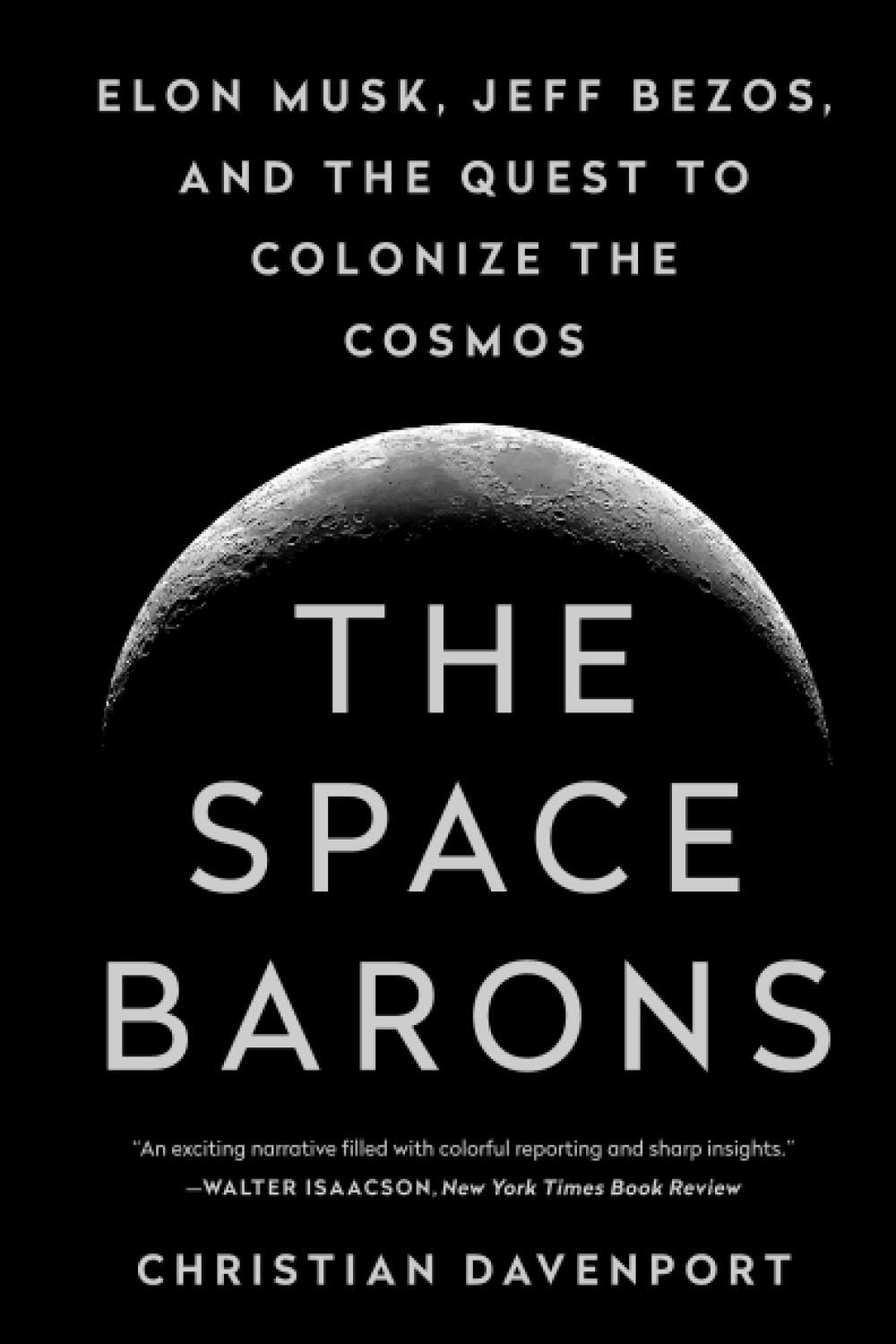Image OfThe Space Barons: Elon Musk, Jeff Bezos, And The Quest To Colonize The Cosmos