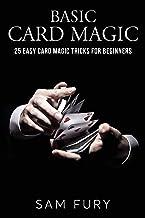 Basic Card Magic: 25 Easy Card Magic Tricks for Beginners