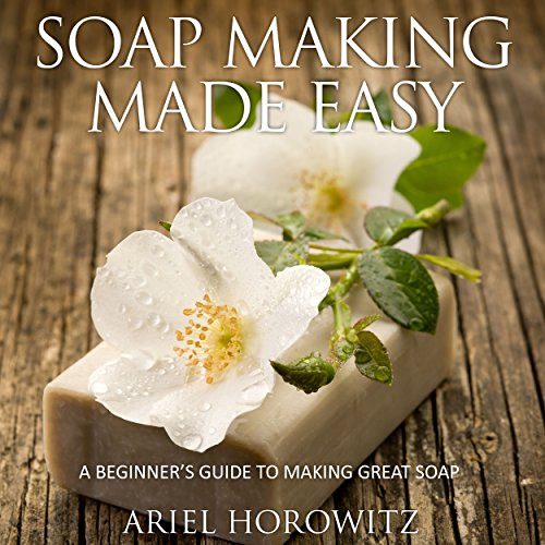 Soap Making Made Easy audiobook cover art