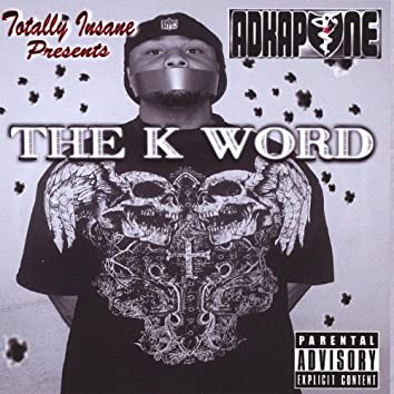 The K Word